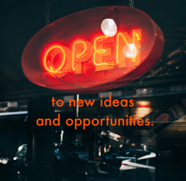 to new ideas  and opportunities.