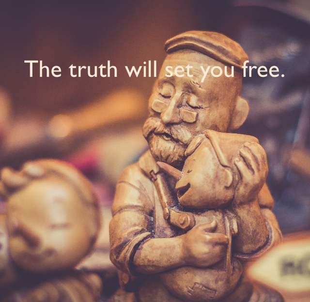 The truth will set you free.