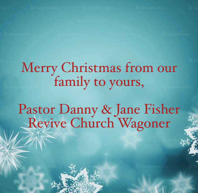 Merry Christmas from our family to yours, Pastor Danny & Jane Fisher Revive Church Wagoner