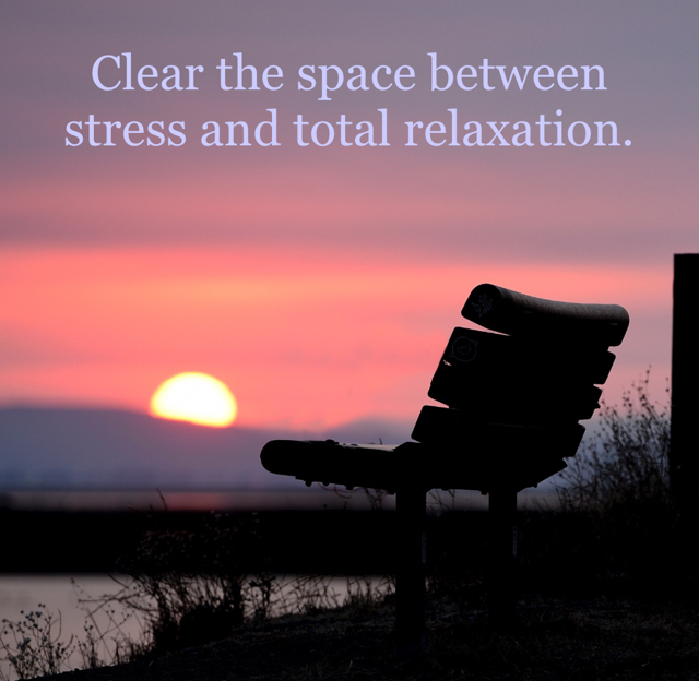 Clear the space between stress and total relaxation.
