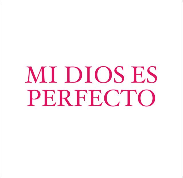 MI DIOS ES PERFECTO