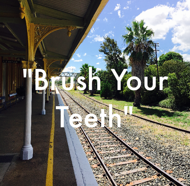 """Brush Your Teeth"""