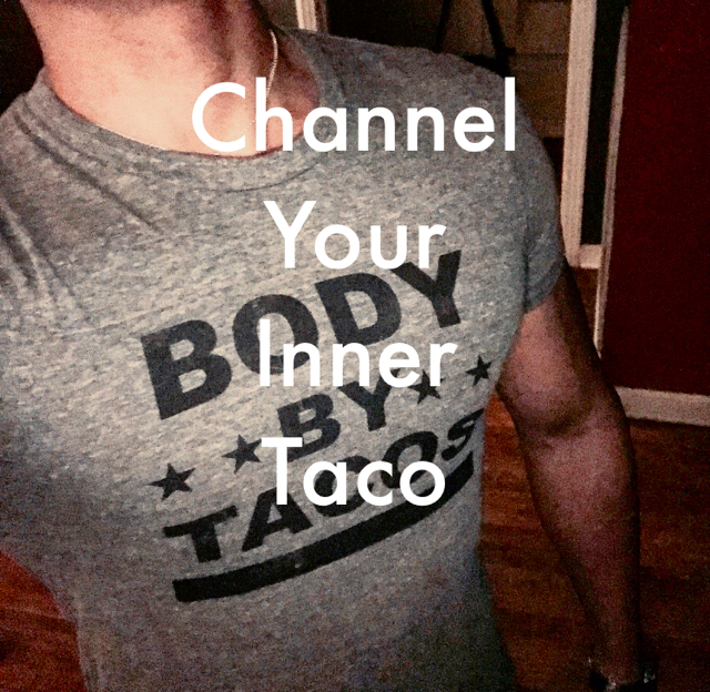 Channel  Your Inner Taco