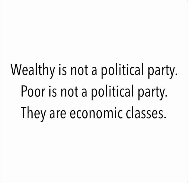 Wealthy is not a political party.  Poor is not a political party.  They are economic classes.