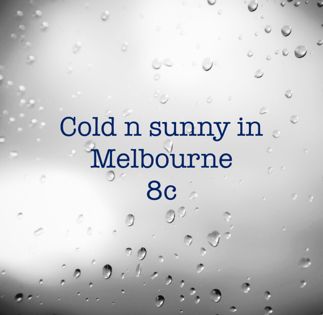 Cold n sunny in Melbourne  8c