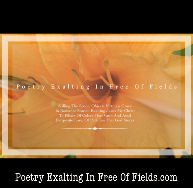 Poetry Exalting In Free Of Fields.com