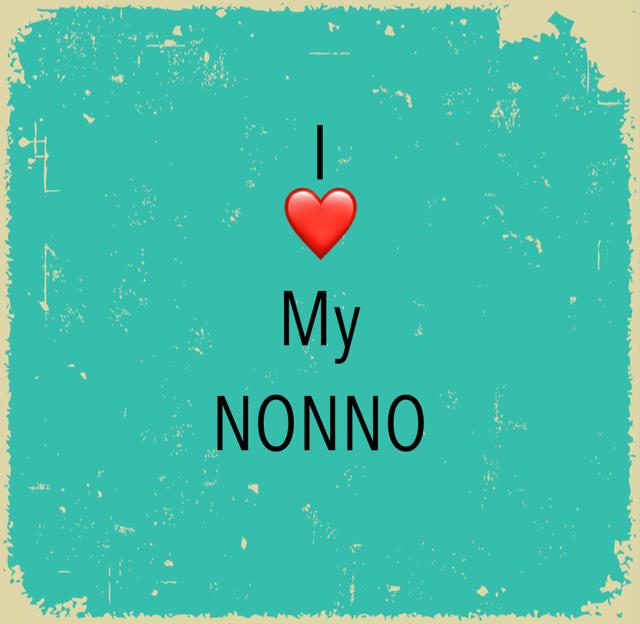 I ❤️ My NONNO