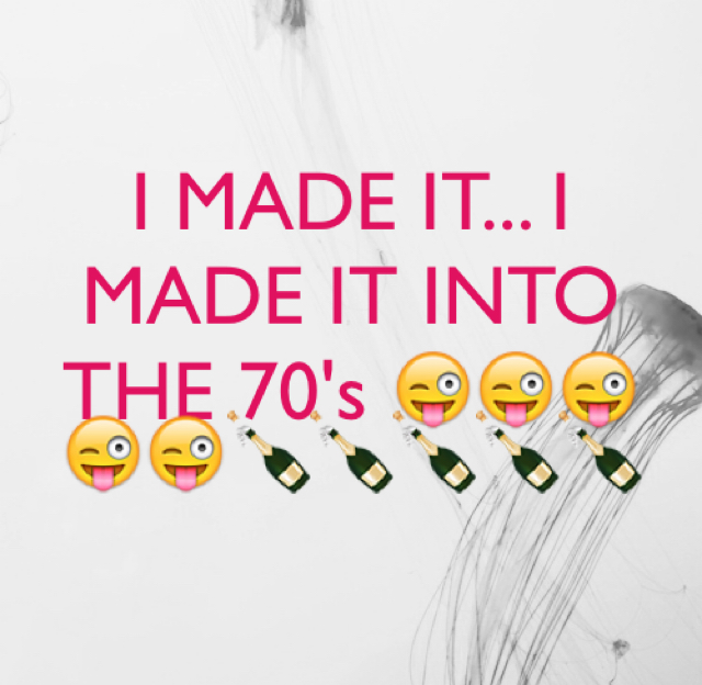 I MADE IT... I MADE IT INTO THE 70's 😜😜😜😜😜🍾🍾🍾🍾🍾