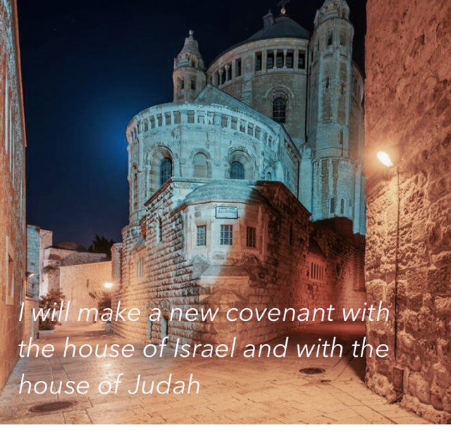 I will make a new covenant with the house of Israel and with the house of Judah