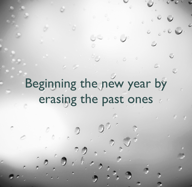 Beginning the new year by erasing the past ones