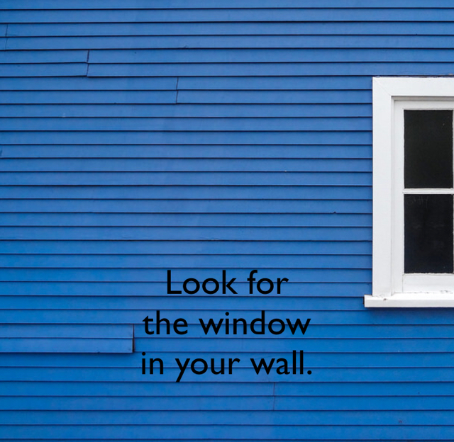 Look for  the window in your wall.