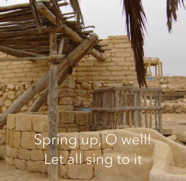Spring up, O well!           Let all sing to it