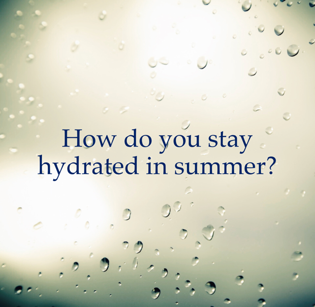 How do you stay hydrated in summer?