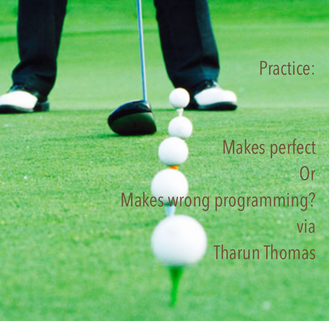 Practice: Makes perfect Or Makes wrong programming? via  Tharun Thomas
