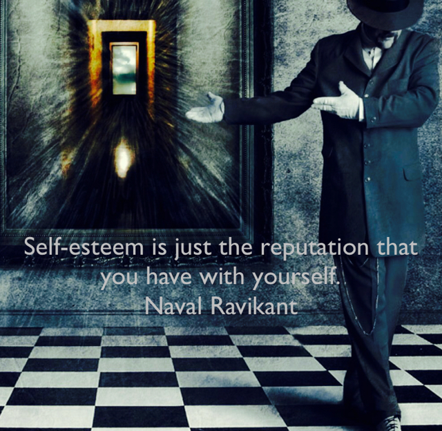 Self-esteem is just the reputation that you have with yourself. Naval Ravikant
