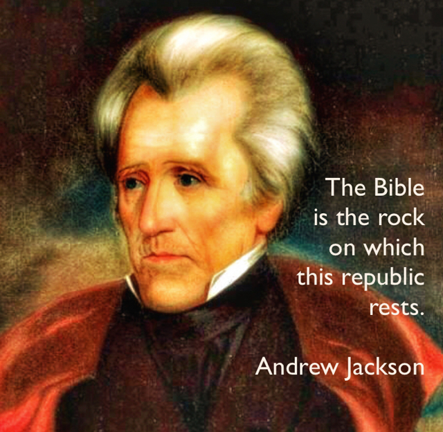 The Bible  is the rock  on which  this republic  rests. Andrew Jackson