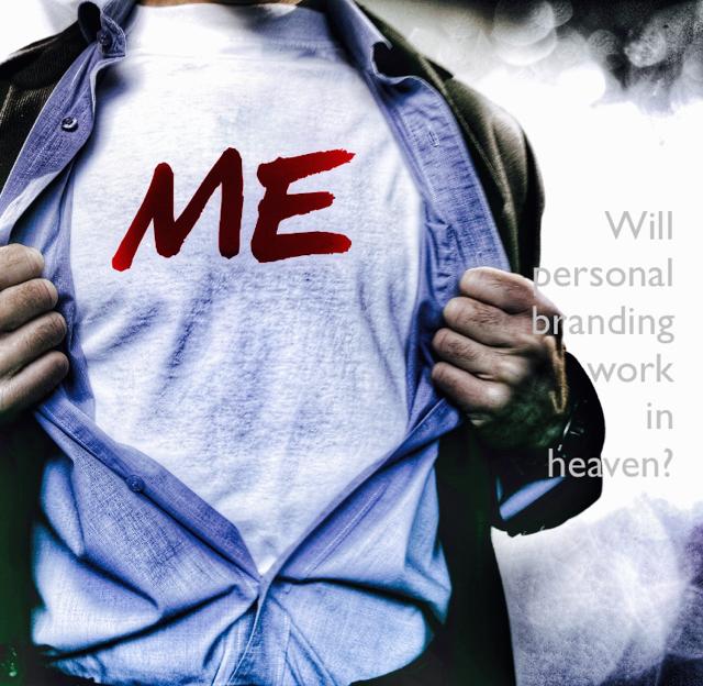 Will  personal branding  work  in  heaven?