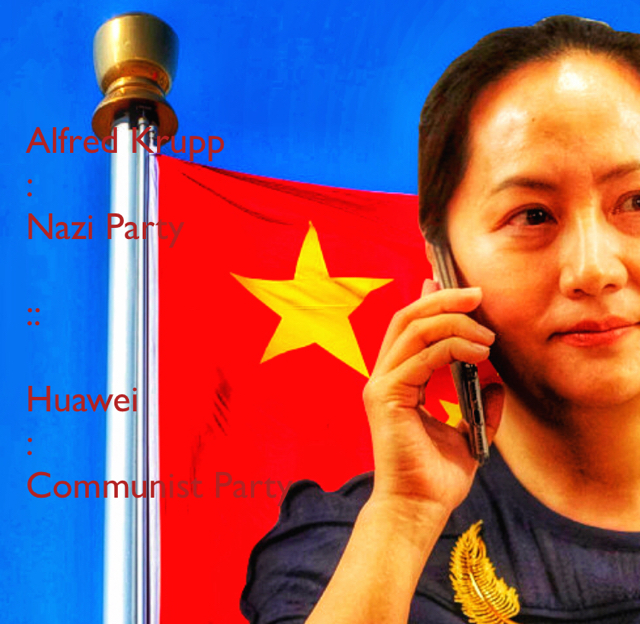 Alfred Krupp  :   Nazi Party :: Huawei :  Communist Party