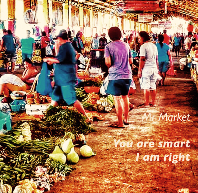 Mr Market You are smart I am right