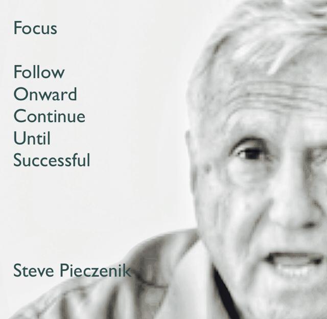 Focus Follow Onward Continue Until Successful Steve Pieczenik