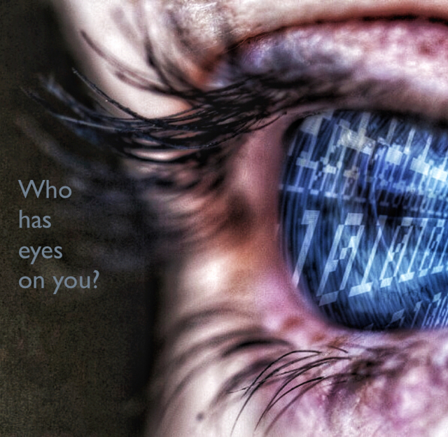 Who  has  eyes  on you?