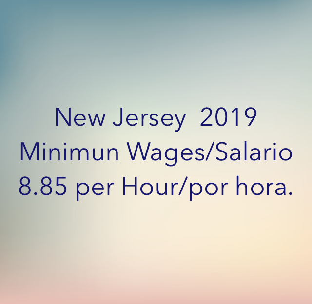 New Jersey  2019 Minimun Wages/Salario 8.85 per Hour/por hora.