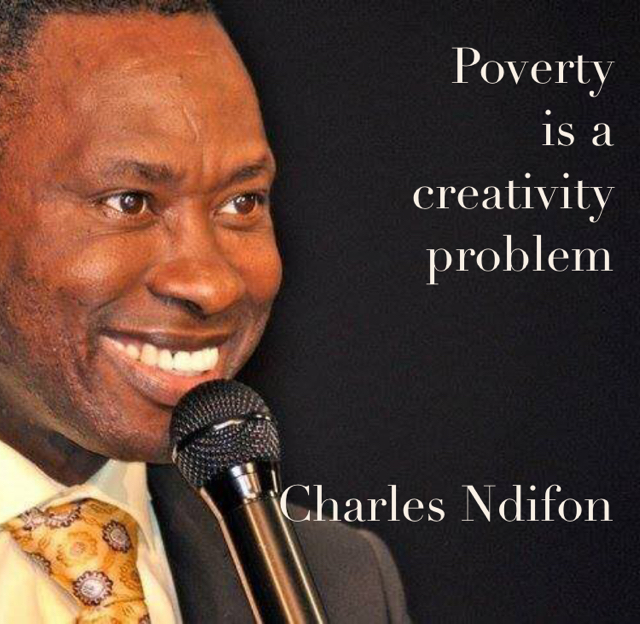 Poverty  is a  creativity  problem Charles Ndifon