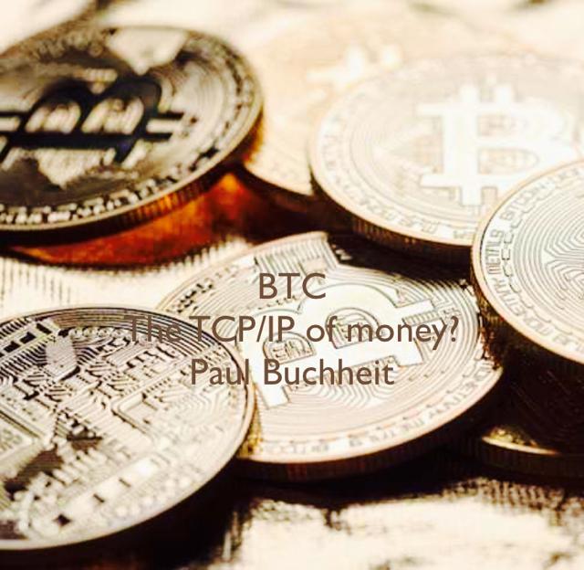 BTC The TCP/IP of money? Paul Buchheit