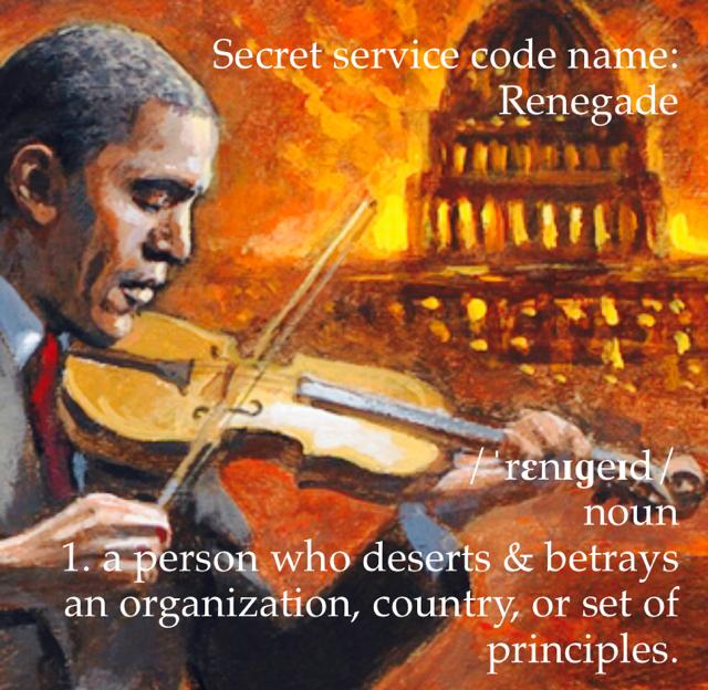Secret service code name:  Renegade /ˈrɛnɪɡeɪd/  noun 1. a person who deserts & betrays an organization, country, or set of principles.