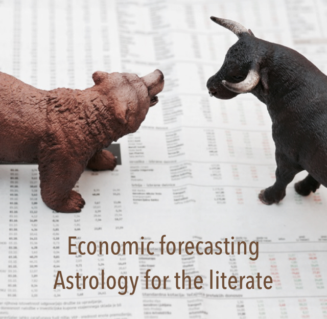 Economic forecasting Astrology for the literate