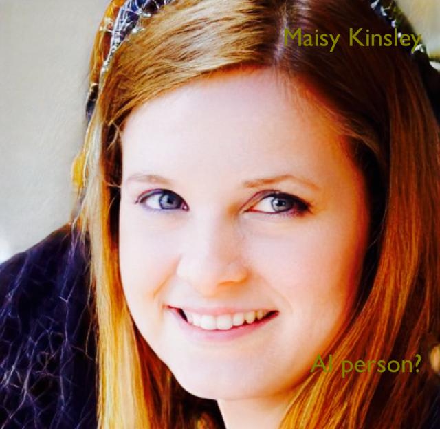 Maisy Kinsley AI person?