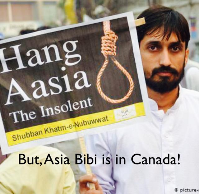 But, Asia Bibi is in Canada!