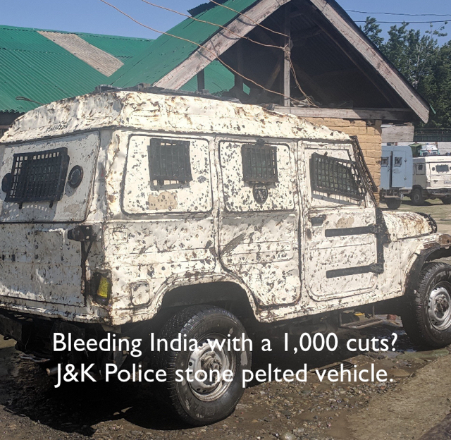Bleeding India with a 1,000 cuts? J&K Police stone pelted vehicle.