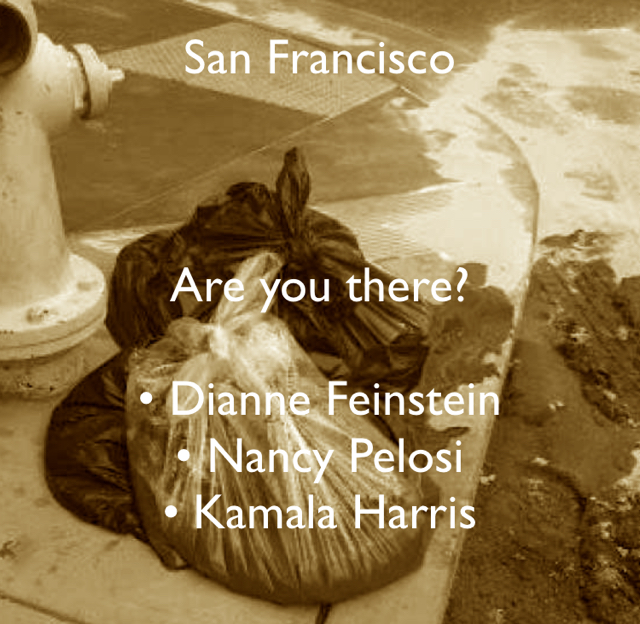 San Francisco Are you there? • Dianne Feinstein • Nancy Pelosi • Kamala Harris