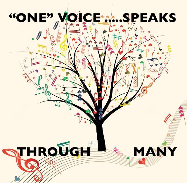 """ONE"" VOICE .....SPEAKS   THROUGH           MANY"
