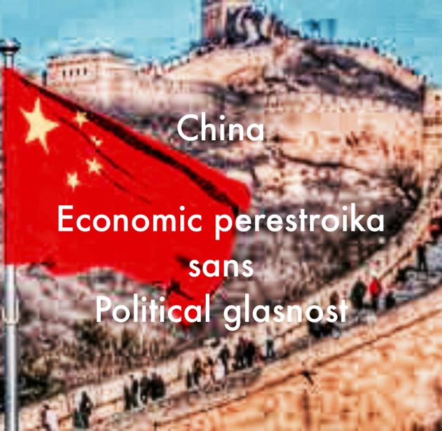 China Economic perestroika sans Political glasnost