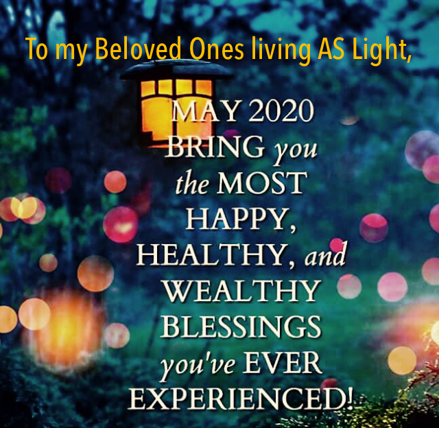To my Beloved Ones living AS Light,