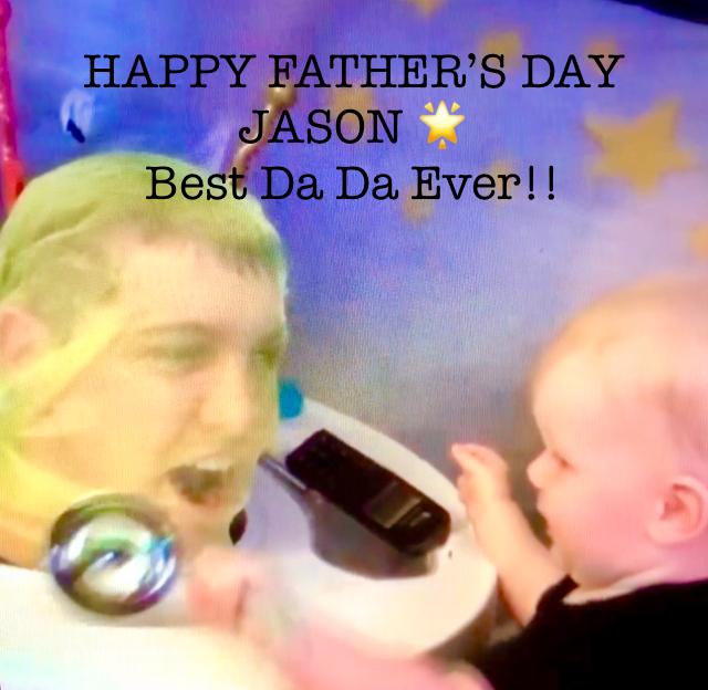 HAPPY FATHER'S DAY JASON 🌟  Best Da Da Ever!!